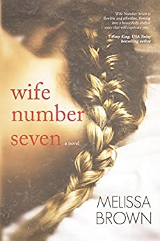 Wife Number Seven (The Compound Series Book 1) by [Brown, Melissa]