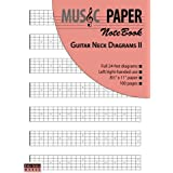 MUSIC PAPER NoteBook - Guitar Neck Diagrams II