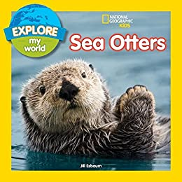 Download for free Explore My World Sea Otters