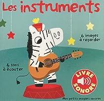 6 mots, 6 sons, 6 images : Les instruments, tome 1  par Billet