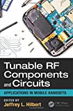 Tunable RF Components and Circuits: Applications in Mobile Handsets (Devices, Circuits, and Systems)