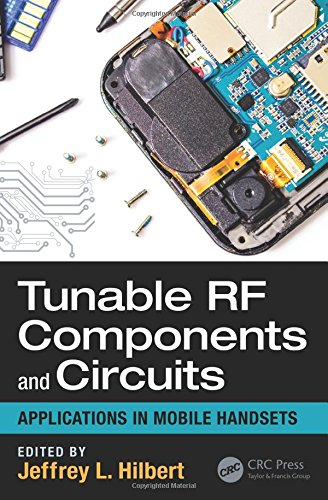 Tunable RF Components and Circuits: Applications in Mobile Handsets (Devices, Circuits, and Systems) by CRC Press