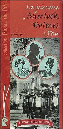 La jeunesse de Sherlock Holmes à Pau, Tome 4 : Plume de pin: Amazon.es: Pardeilhan, François: Libros en idiomas extranjeros