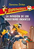 Superhroes 2. la InvasiN de Los Monstruos Gigantes, Geronimo Stilton, 8408093924