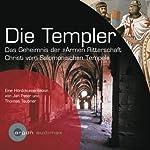 Die Templer. Das Geheimnis der Armen Ritterschaft Christi vom Salomonischen Tempel | Jan Peter,Thomas Teubner
