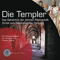 Die Templer. Das Geheimnis der Armen Ritterschaft Christi vom Salomonischen Tempel