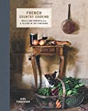 French Country Cooking: Meals and Moments from a Village in the Vineyards