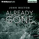 Already Gone Audiobook by John Rector Narrated by Malcolm Hillgartner