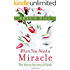 When You Need a Miracle: The Seven Secrets of Faith