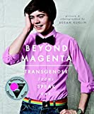 img - for Beyond Magenta: Transgender Teens Speak Out book / textbook / text book