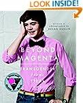 Beyond Magenta: Transgender Teens Spe...