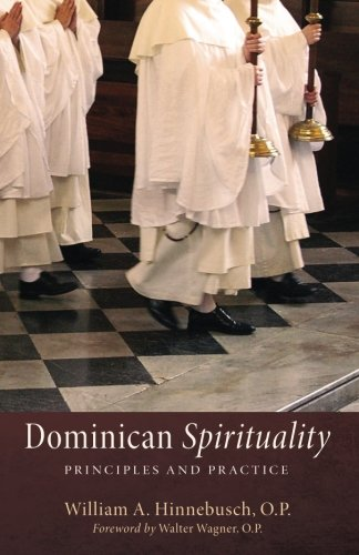 Dominican Spirituality: Principles and Practice