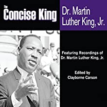 The Concise King Audiobook by Martin Luther King, Clayborne Carson (editor) Narrated by Martin Luther King, Coretta Scott King, Dorothy I. Height, Edward M. Kennedy, Andrew Young