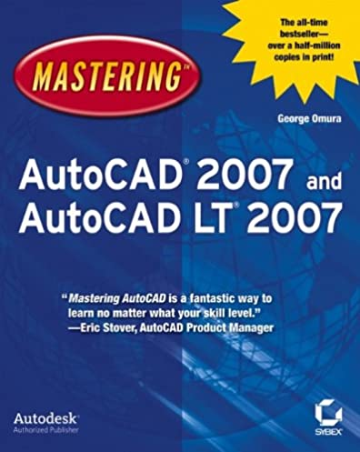 mastering autocad 2007 and autocad lt 2007 george omura rh amazon com AutoCAD 2010 AutoCAD 2007 Software