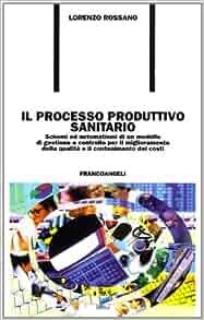 Il processo produttivo sanitario. Schemi e automatismi di un modello