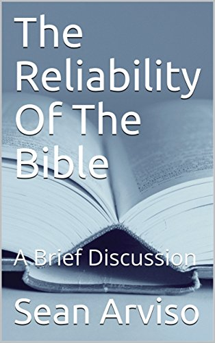 The Reliability Of The Bible: A Brief Discussion