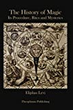 The History of Magic, Eliphas Levi, 1477613528