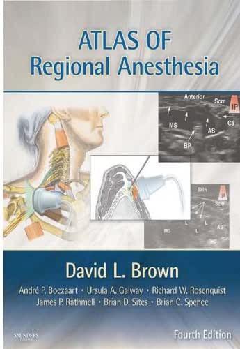 Atlas of Regional Anesthesia E-Book: Expert Consult - Online and Print (Expert Consult Title: Online + Print)