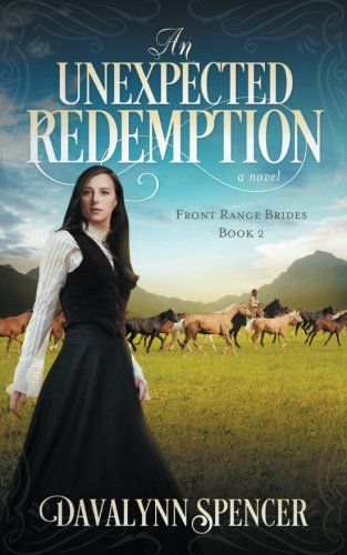 An Unexpected Redemption: a novel (Front Range Brides) (Volume 2)