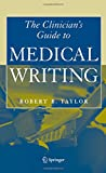 The Clinician's Guide to Medical Writing 1st Edition