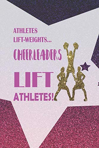 Athletes Lift-weights... Cheerleaders Lift Athletes!: Blank Lined Notebook Journal Diary Composition Notepad 120 Pages 6x9 Paperback ( Cheerleader ) Pink Star]()