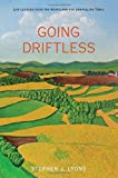 img - for Going Driftless: Life Lessons from the Heartland for Unraveling Times book / textbook / text book
