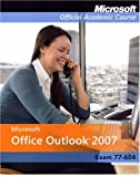 Microsoft Office Outlook 2007, MOAC (Microsoft Official Academic Course, 0470163879