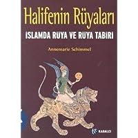 HALİFENİN RÜYALARI: İslamda Rüya ve Rüya Tabiri