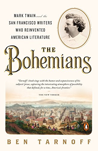 The Bohemians: Mark Twain and the San Francisco Writers Who Reinvented American Literature cover