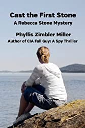 Cast the First Stone: A Rebecca Stone Mystery (Rebecca Stone Mysteries)
