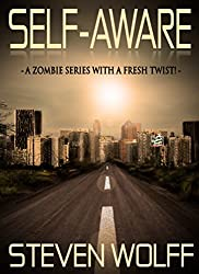 Self-Aware: A Zombie Series With A Fresh Twist! (Book 1)