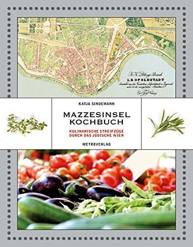 Mazzesinsel Kochbuch: Kulinarische Streifzüge durch das jüdische Wien