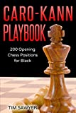 Caro-kann Playbook: 200 Opening Chess Positions For Black (chess Opening Playbook)-Tim Sawyer