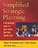 Simplified Strategic Planning: The No-Nonsense Guide for Busy People Who Want Results Fast