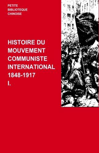 Histoire du Mouvement Communiste International I (Volume 1) (French Edition)