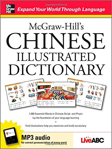 McGraw-Hill's Chinese Illustrated Dictionary: 1,500 Essential Words in - Learning Language Chinese