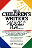 The Children's Writer's Marketplace, S. F. Tomajczyk, 089471421X