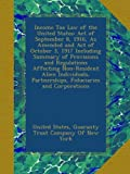 img - for Income Tax Law of the United States: Act of September 8, 1916, As Amended and Act of October 3, 1917 Including Summary of Provisions and Regulations ... Partnerships, Fiduciaries and Corporations book / textbook / text book