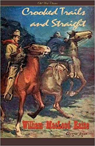 Crooked Trails and Straight (Old West Classics)