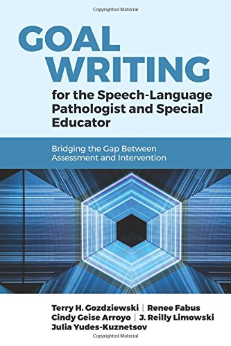 Goal Writing for the Speech-Language Pathologist and Special Educator