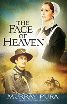 The Face of Heaven (Snapshots in History Book 2) by [Pura, Murray]