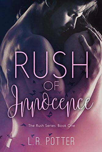 Rush Of Innocence Rush Series 1 Kindle Edition By Lr Potter