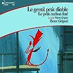 Le gentil petit diable / Le petit cochon futé   Pierre Gripari
