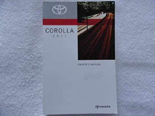 2011 toyota corolla owners manual toyota amazon com books rh amazon com 2011 toyota corolla repair manual pdf 2011 toyota corolla owners manual