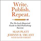 Write. Publish. Repeat.: The No-Luck Guide to Self-Publishing Success