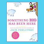 Something Big Has Been Here | Jack Prelutsky
