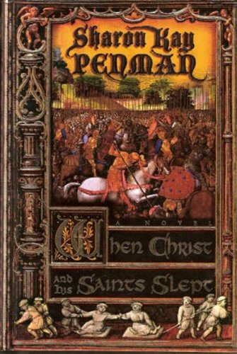 When Christ and His Saints Slept: A Novel (Plantagenets Book 1)