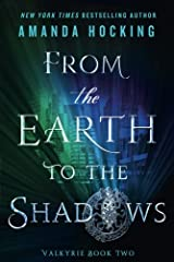 From the Earth to the Shadows: Valkyrie Book Two Paperback