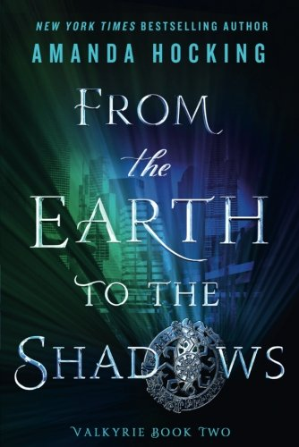 From the Earth to the Shadows: Valkyrie Book (Earth Shadow)