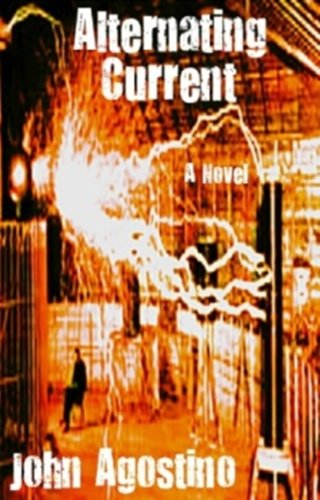 Alternating Current: A Tesla Novel by [Agostino, John]
